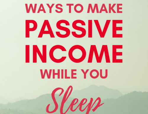 17 Genuine Ways to Make Passive Income While You Sleep