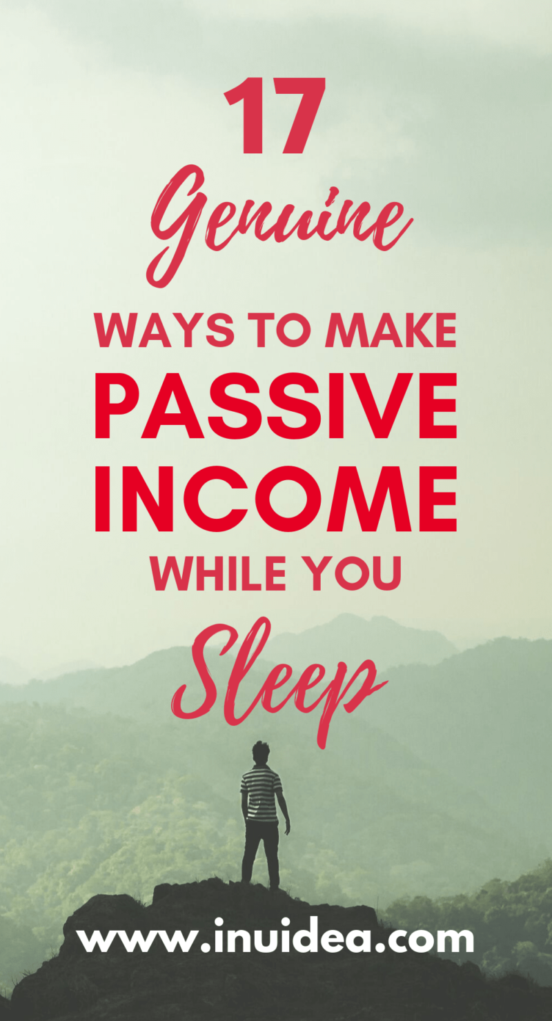 17 Genuine Ways to Make Passive Income While You Sleep