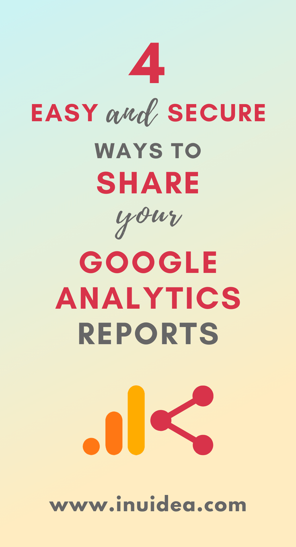 4 Easy and Secure Ways to Share Your Google Analytics Reports with Others