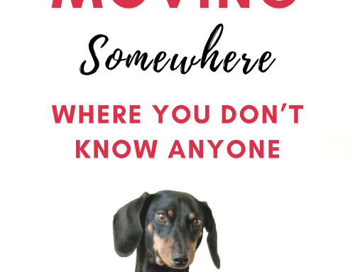 4 Tips for Moving Somewhere Where You Don't Know Anyone