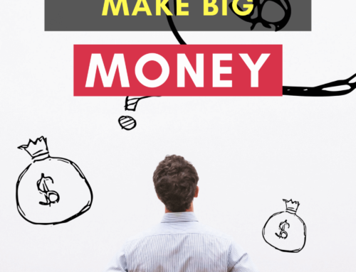 7 Real Steps to Make Big Money Today