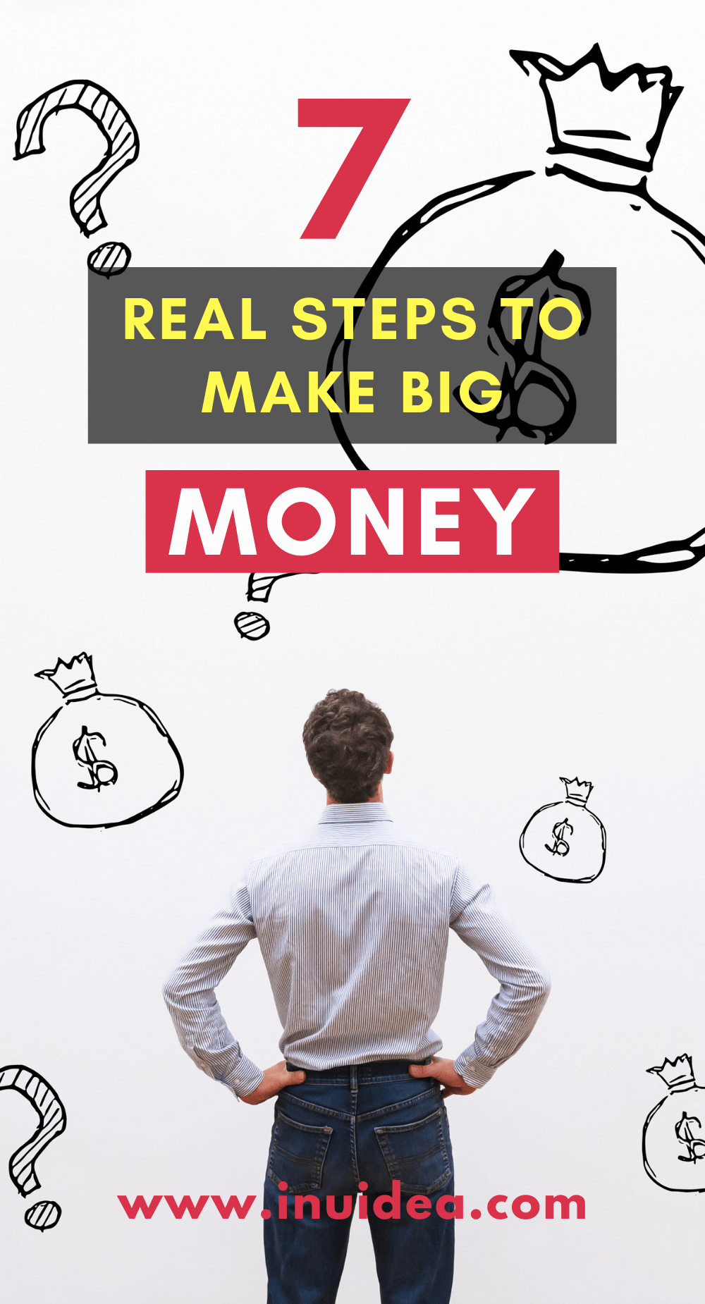 Real Steps to Make Big Money Today