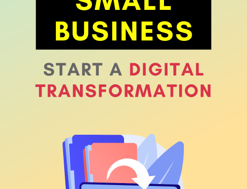 7 Steps To Help Your Small Business Start a Digital Transformation