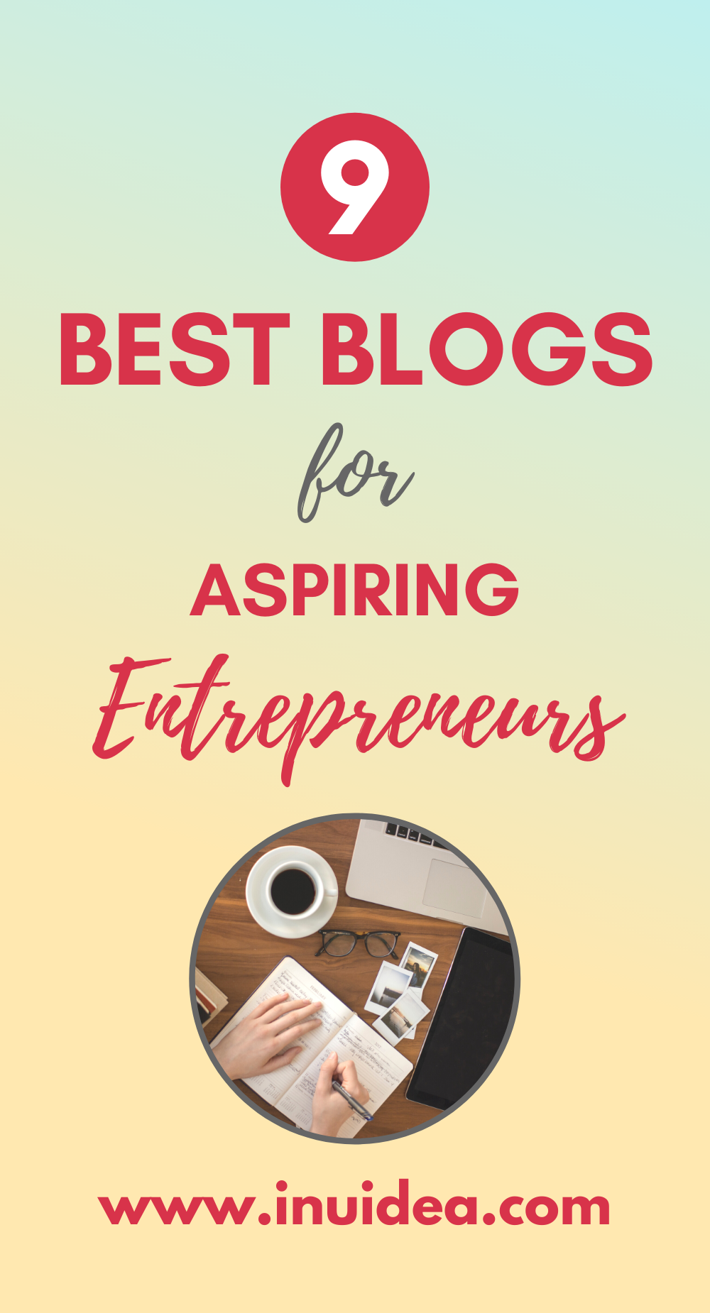9 Best Blogs for Aspiring Entrepreneurs to Learn from