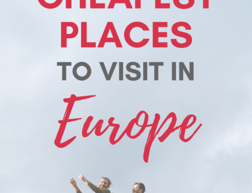 7 Cheapest Places to Visit in Europe in 2020
