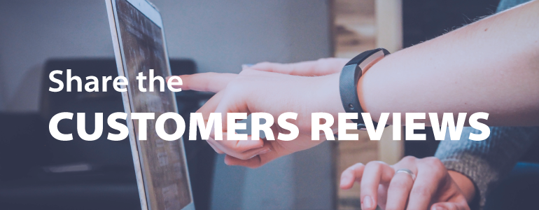 Share the customers reviews