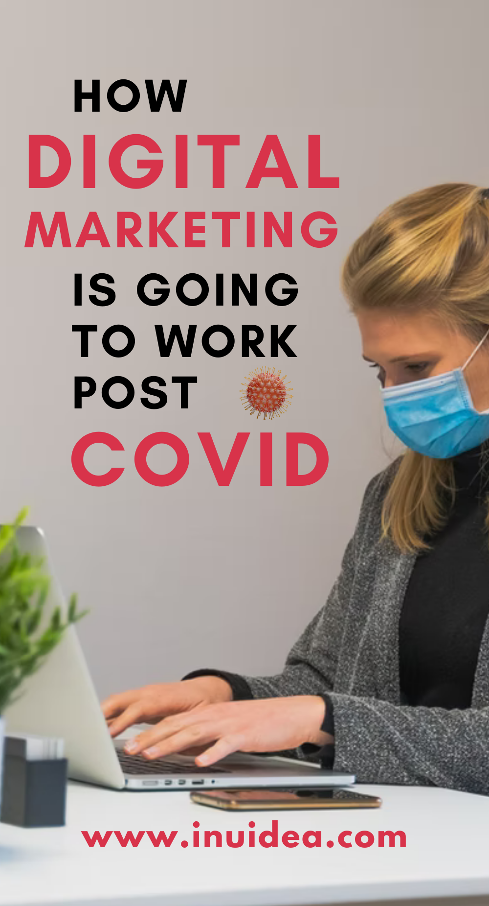 How Digital Marketing Is Going To Work Post Covid