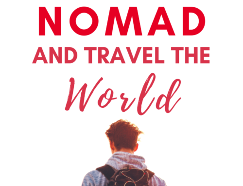 How To Become a Digital Nomad and Travel The World (2020)