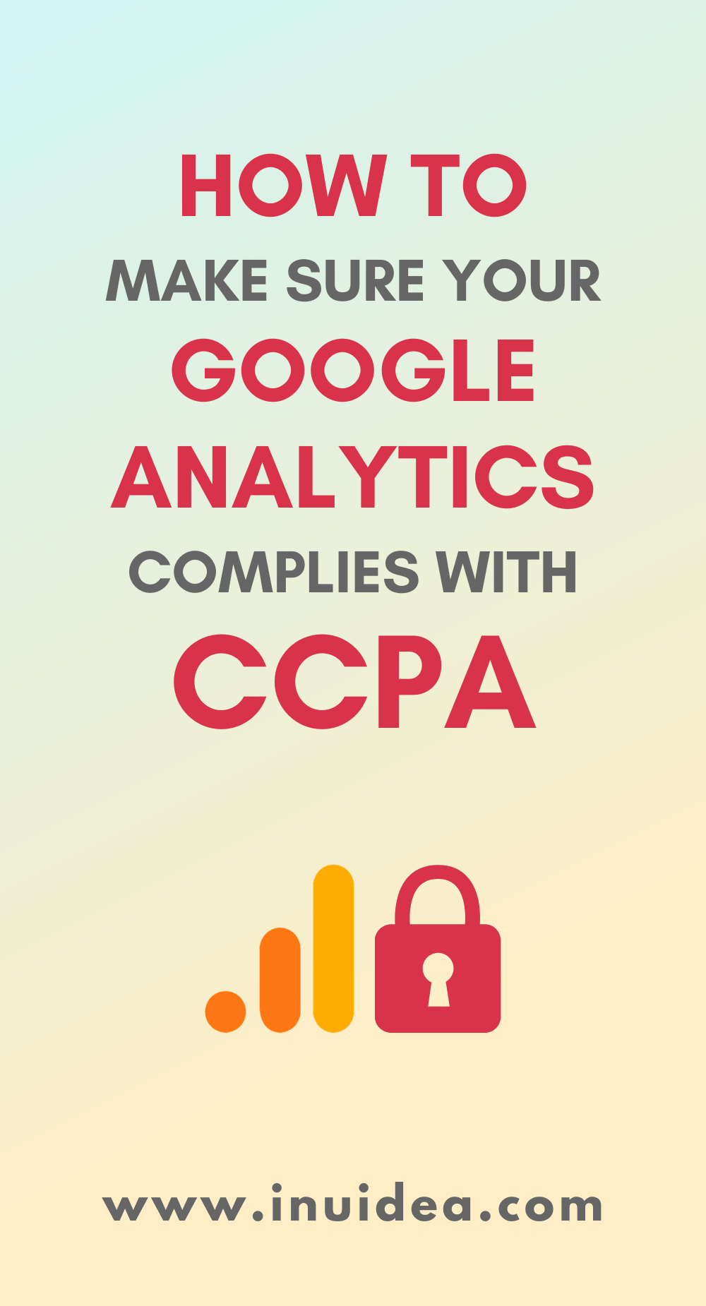How to Make Sure Your Google Analytics Complies with CCPA