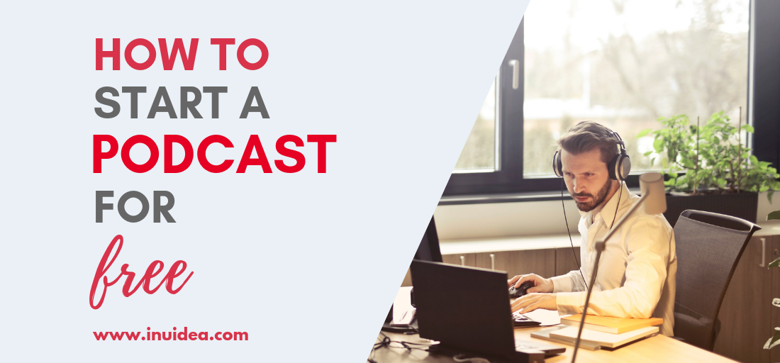 How to Start a Podcast for Free in 2019 (Complete Guide)