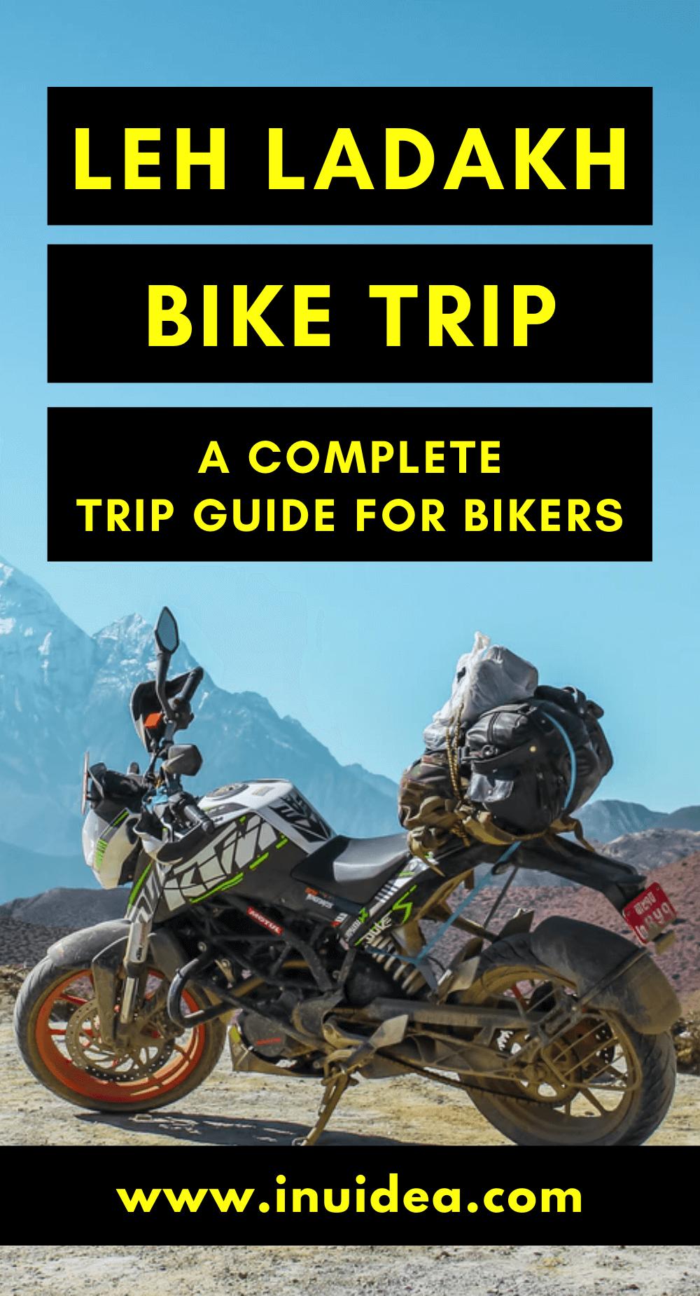 Leh Ladakh Bike Trip - A complete Trip Guide for Bikers