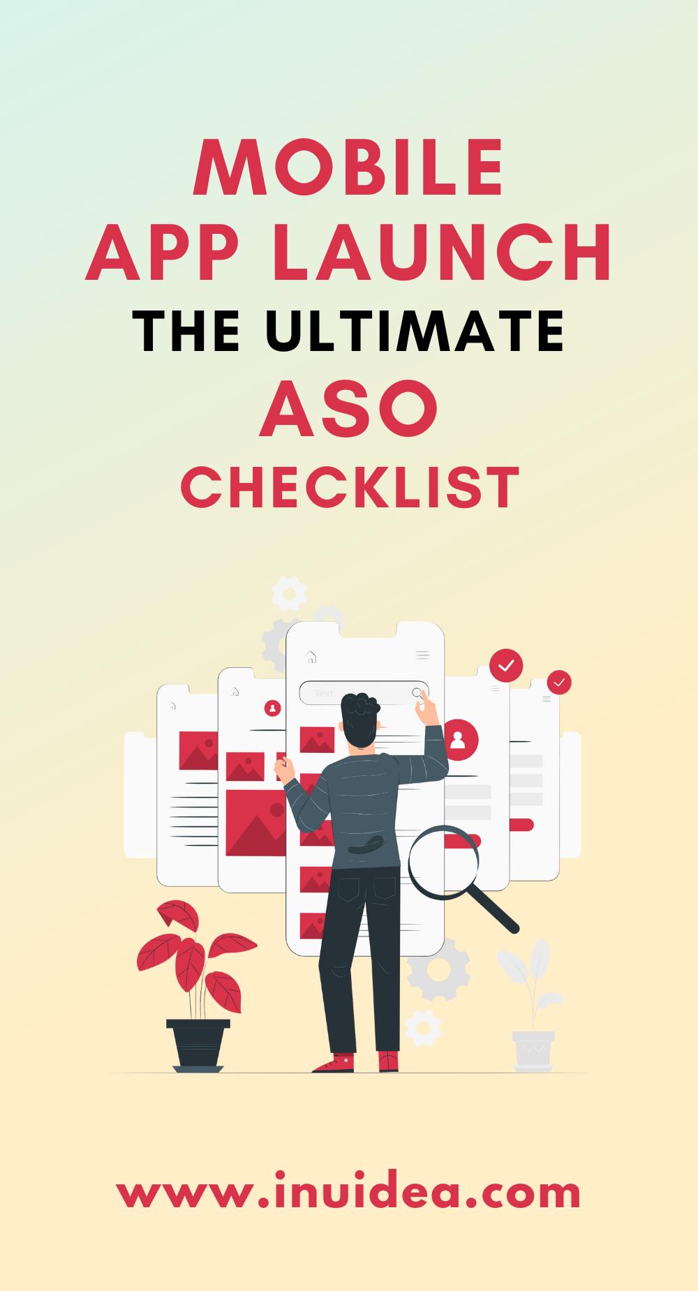 Mobile App Launch - The Ultimate ASO Checklist