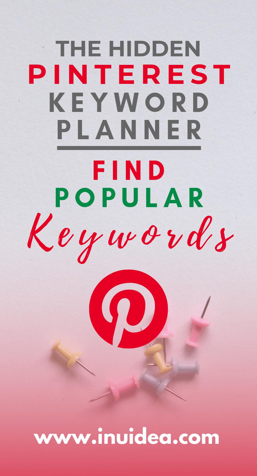 Pinterest Keyword Planner – How To Find Popular Pinterest Keywords