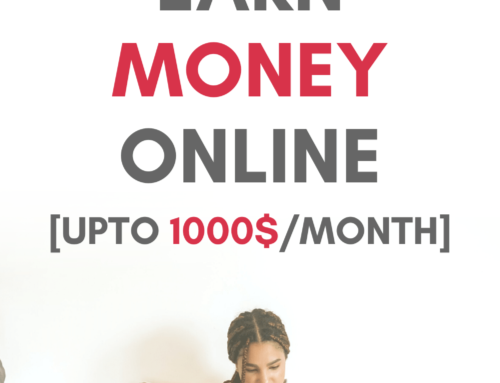 7 Practical and Genuine Ways to Earn Money Online [Upto 1000$/Month]