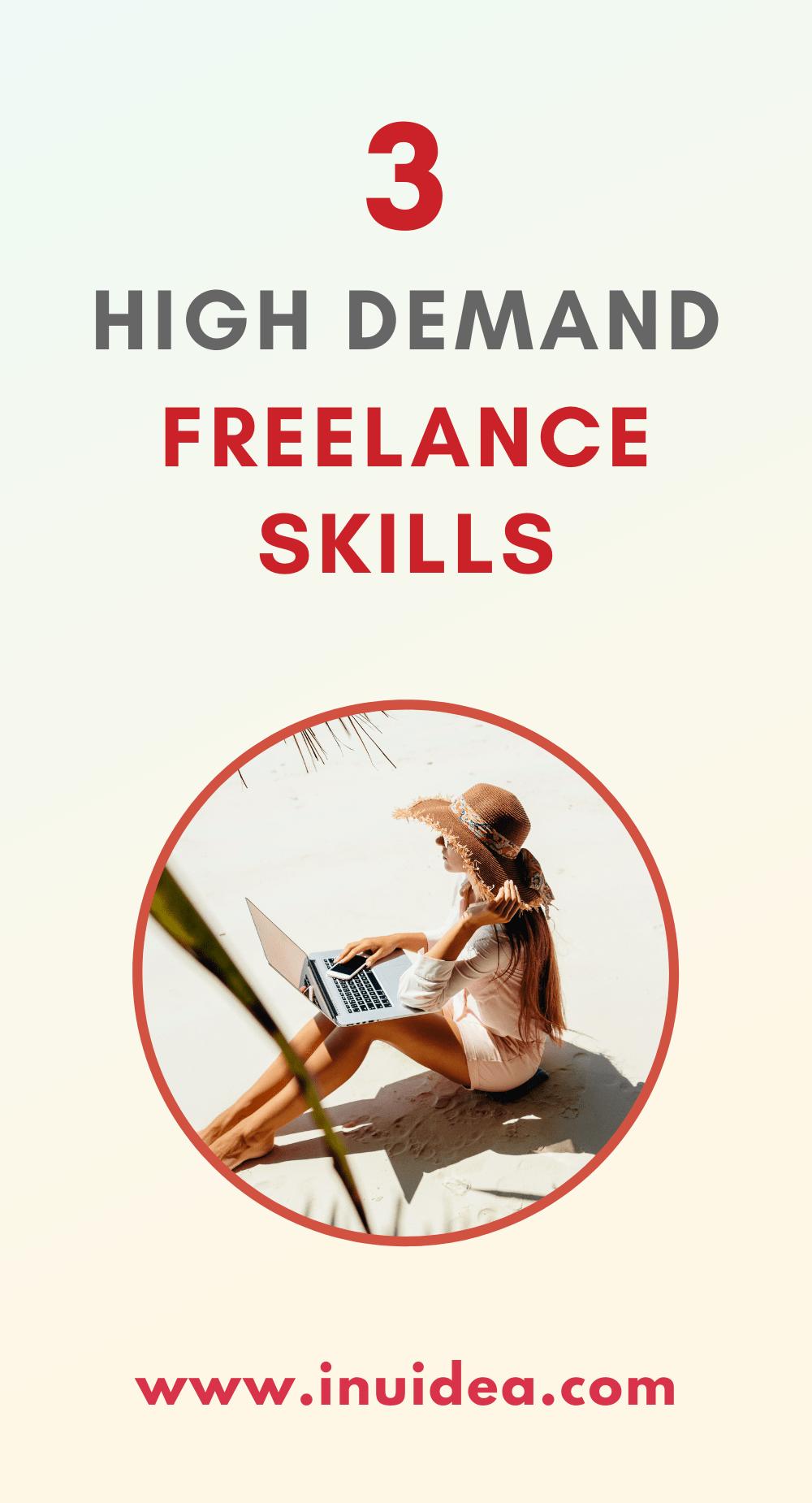 Top 3 High Demand Freelance Skills
