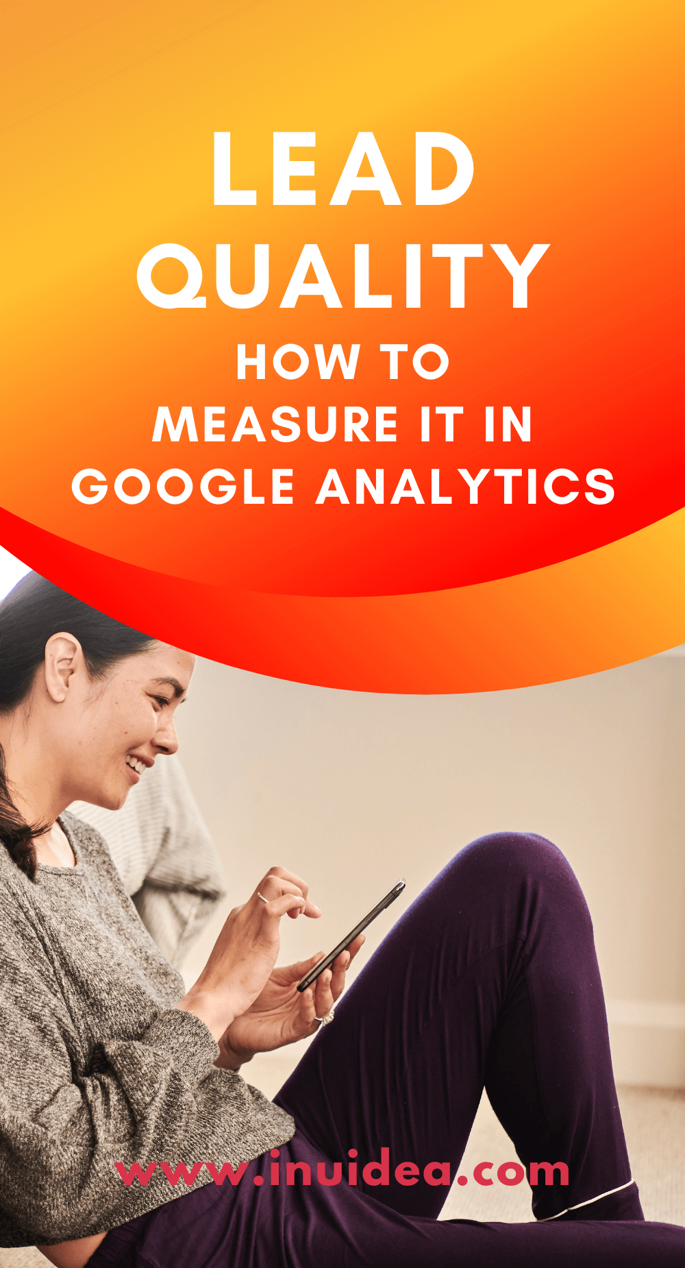 What is Lead Quality And How To Measure It in Google Analytics