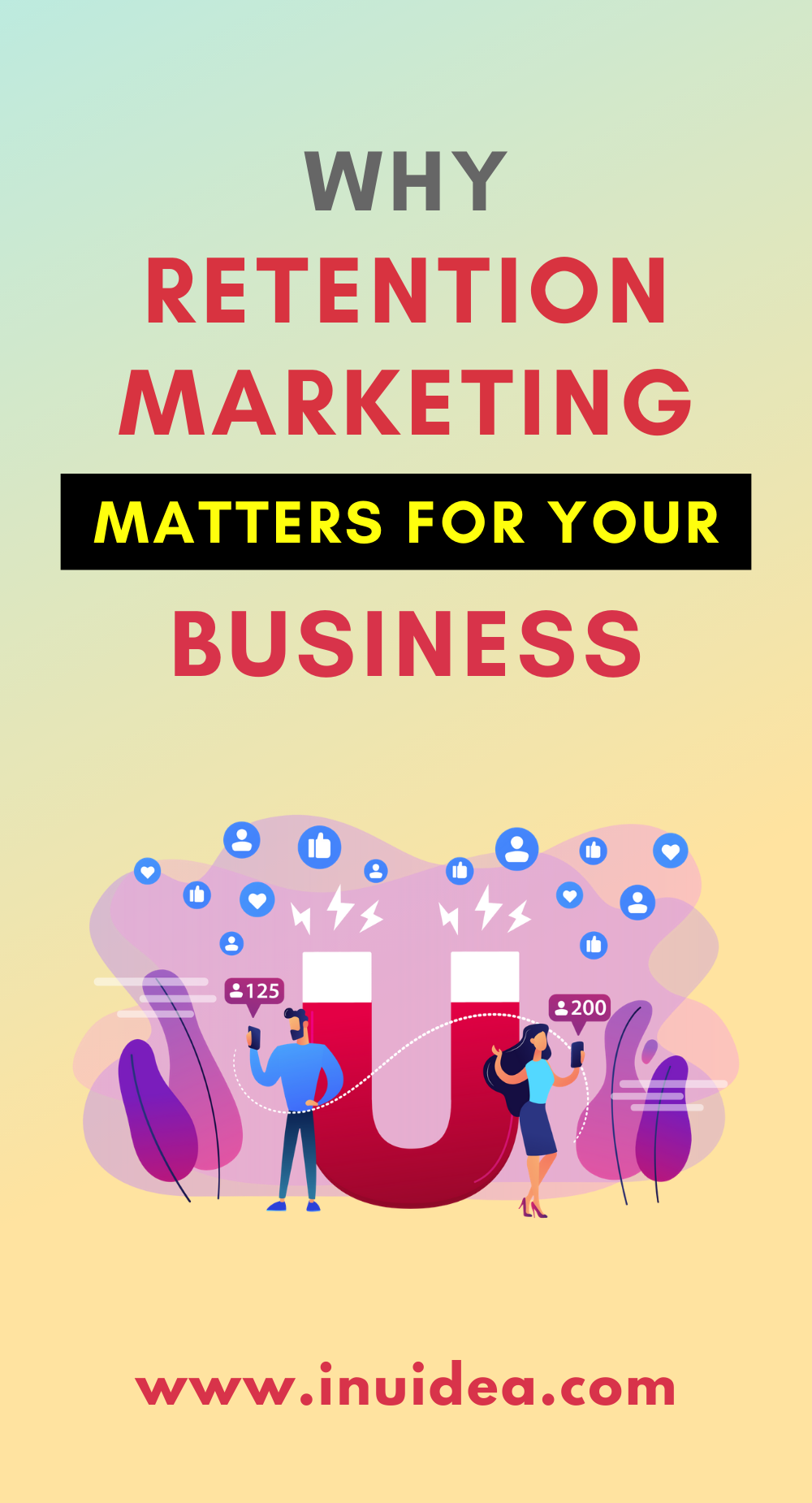 Why Retention Marketing Matters for Your Business